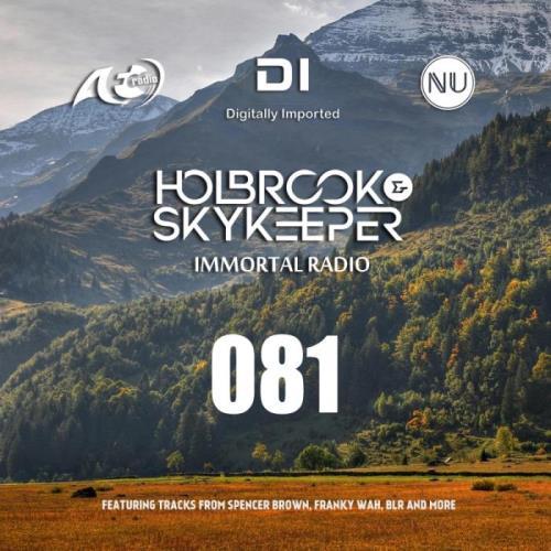 Holbrook & SkyKeeper - Immortal Radio 081 (2021-02-22)