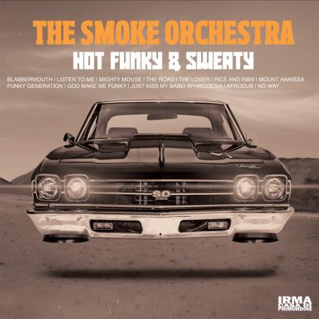 The Smoke Orchestra - Hot, Funky & Sweaty (2021)
