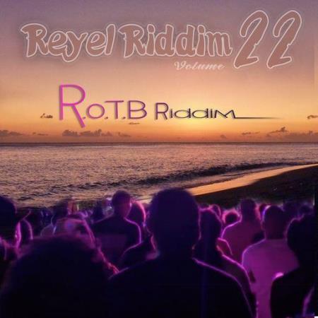 Reyel Riddim Vol 22 (R.O.T.B Riddim) (2021)
