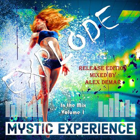 Mystic Experience - Explode 1 (Mixed by Alex Demar) (2021)