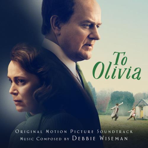 Debbie Wiseman - To Olivia (Original Motion Picture Soundtrack) (2021)
