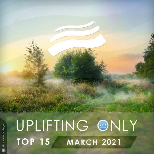 Uplifting Only Top 15: March 2021 (2021) FLAC