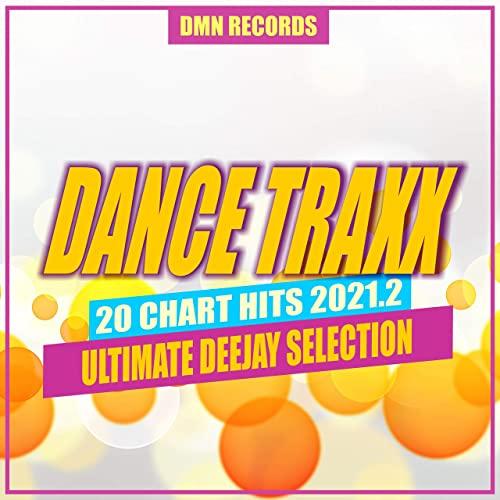 Dance Traxx: 20 Chart Hits 2021.2 (2021)