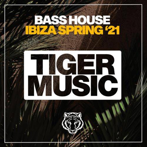 Bass House Ibiza Spring '21 (2021)
