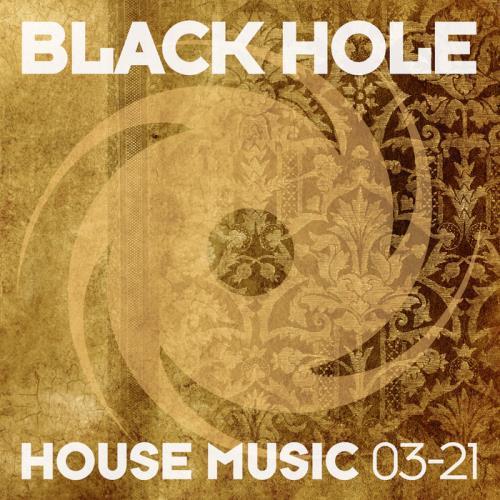 Black Hole: Black Hole House Music 03-21 (2021)