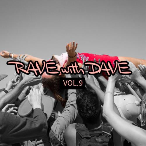 RAVE With DAVE, Vol. 9 (2021)