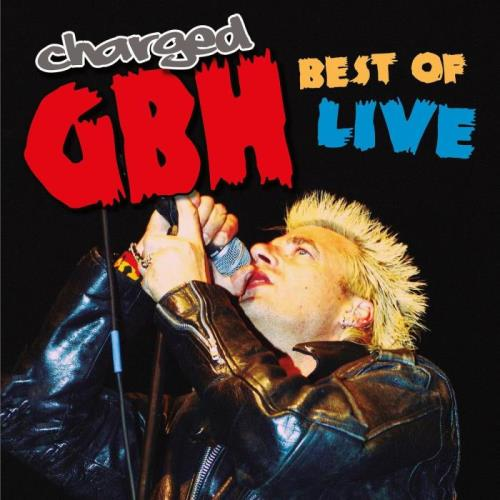 Charged GBH - Best Of Live (2021)