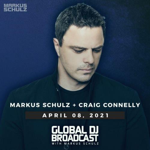 Markus Schulz & Craig Connelly - Global DJ Broadcast (2021-04-08)