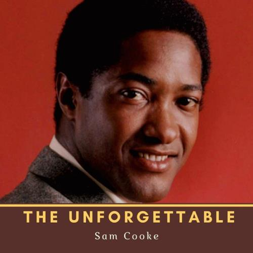 Sam Cooke - The Unforgettable Sam Cooke (2021)