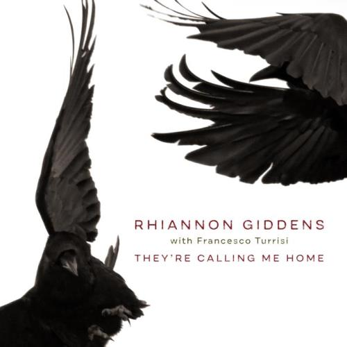 Rhiannon Giddens With Francesco Turrisi - They're Calling Me Home (2021)