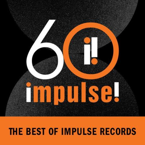 Impulse! 60: The Best Of Impulse Records (2021)