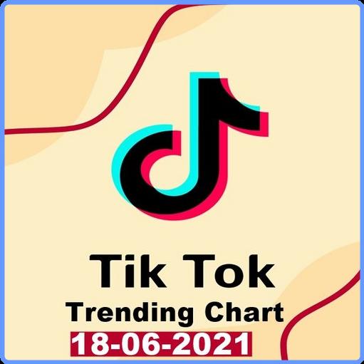 TikTok Trending Top 50 Singles Chart (18 June, 2021) mp3 320 Kbps